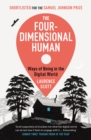 Image for The four-dimensional human  : ways of being in the digital world