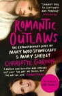 Image for Romantic outlaws  : the extraordinary lives of Mary Wollstonecraft & Mary Shelley