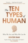 Image for The ten types of human  : who we are and who we can be