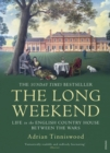Image for The long weekend  : life in the English country house between the wars