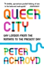 Image for Queer city  : gay London from the Romans to the present day