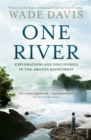 Image for One river  : explorations and discoveries in the Amazon rainforest
