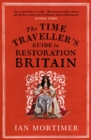 Image for The time traveller's guide to Restoration Britain  : a handbook for visitors to the years 1660-1700 of London