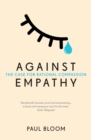 Image for Against empathy  : the case for rational compassion