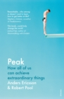 Image for Peak  : how all of us can achieve extraordinary things