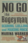 Image for No go the bogeyman  : scaring, lulling, and making mock