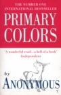 Image for Primary Colors : A Novel of Politics