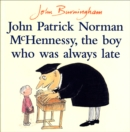 Image for John Patrick Norman McHennessy, the boy who was always late