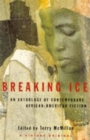 Image for Breaking Ice : Anthology of Contemporary African-American Fiction