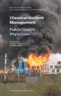 Image for Chemical Incident Management for Public Health Physicians
