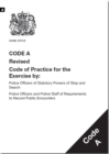 Image for Police and Criminal Evidence Act 1984 : code A: revised code of practice for the exercise by: police officers of statutory powers of stop and search; police officers and police staff of requirements t