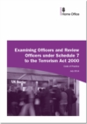 Image for Examining officers and review officers under section 7 to the Terrorism Act 2000 : code of practice