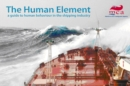 Image for The human element : a guide to human behaviour in the shipping industry