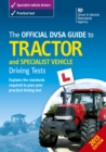 Image for The official DVSA guide to tractor and specialist vehicle driving tests