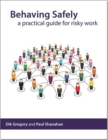 Image for Behaving safely : a practical guide for risky work [pack of 10]