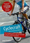 Image for Cyclecraft : The Complete Guide to Safe and Enjoyable Cycling for Adults and Children