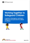 Image for Working together to safeguard children  : a guide to inter-agency working to safeguard and promote the welfare of children