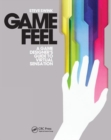 Image for Game feel  : a game designer's guide to virtual sensation