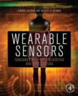 Image for Wearable sensors  : fundamentals, implementation and applications