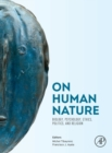 Image for On Human Nature : Biology, Psychology, Ethics, Politics, and Religion