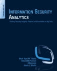 Image for Information security analytics  : finding security insights, patterns and anomalies in big data