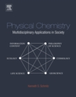 Image for Physical chemistry: multidisciplinary applications in society