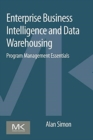 Image for Enterprise business intelligence and data warehousing  : program management essentials