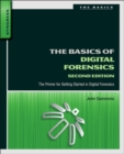 Image for The basics of digital forensics  : the primer for getting started in digital forensics