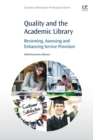 Image for Quality and the academic library  : reviewing, assessing and enhancing service provision