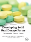 Image for Developing solid oral dosage forms  : pharmaceutical theory & practice