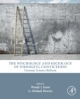 Image for The psychology and sociology of wrongful convictions: forensic science reform