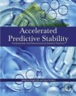 Image for Accelerated predictive stability: fundamentals and pharmaceutical industry practices