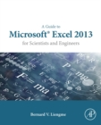 Image for A guide to Microsoft Excel 2013 for scientists and engineers