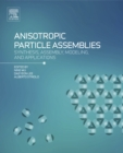 Image for Anisotropic particle assemblies: synthesis, assembly, modeling, and applications