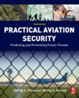 Image for Practical aviation security  : predicting and preventing future threats