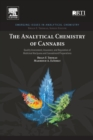 Image for The analytical chemistry of cannabis  : quality assessment, assurance, and regulation of medicinal marijuana and cannabinoid preparations