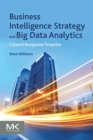 Image for Business intelligence strategy and big data analytics  : a general management perspective