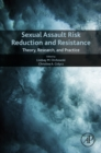 Image for Sexual assault risk reduction and resistance: theory, research, and practice