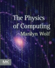 Image for The physics of computing