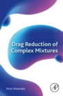 Image for Drag reduction of complex mixtures