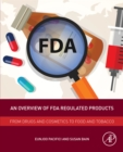 Image for An overview of FDA regulated products: from drugs and cosmetics to food and tobacco