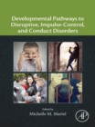 Image for Developmental pathways to disruptive, impulse-control, and conduct disorders
