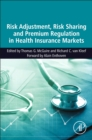 Image for Risk adjustment, risk sharing and premium regulation in health insurance markets: theory and practice