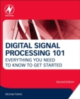 Image for Digital Signal Processing 101 : Everything You Need to Know to Get Started