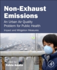 Image for Non-exhaust emissions  : an urban air quality problem for public health impact and mitigation measures