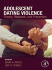 Image for Adolescent dating violence: theory, research, and prevention