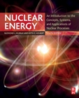 Image for Nuclear energy  : an introduction to the concepts, systems, and applications of nuclear processes