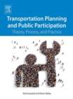 Image for Transportation planning and public participation: theory, process, and practice
