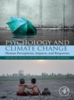 Image for Psychology and climate change: human perceptions, impacts, and responses