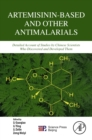Image for Artemisinin-based and other antimalarials: detailed account of studies by Chinese scientists who discovered and developed them